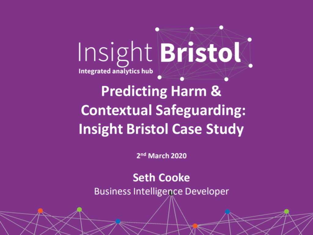 Insight Bristol_Predicting Harm & Contextual Safeguarding: Insight Bristol Case Study